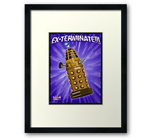 EX-TERMINATE! Framed Print
