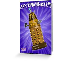 EX-TERMINATE! Greeting Card