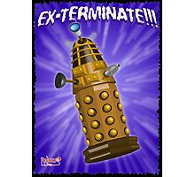 EX-TERMINATE! Photographic Print