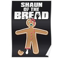 Shaun Of The Dead (Shaun Of The Bread) Poster