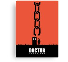 Doctor Unchained Canvas Print