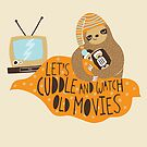 Let&#x27;s Cuddle and Watch Old Movies by Good Natured Beast
