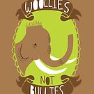 Woollies Not Bullies by Good Natured Beast