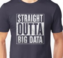 Straight Outta Big Data Unisex T-Shirt