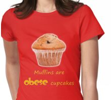 Muffins Are Obese Cupcakes (A) Womens Fitted T-Shirt