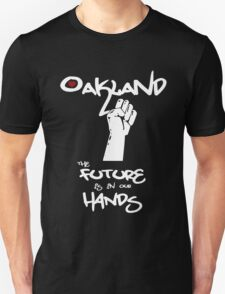 Oakland - The Future is in Our Hands T-Shirt