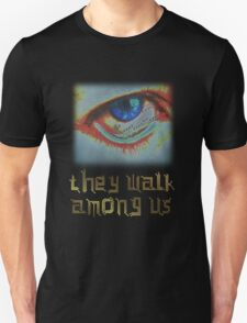Cyborgs - They Walk Among Us Unisex T-Shirt