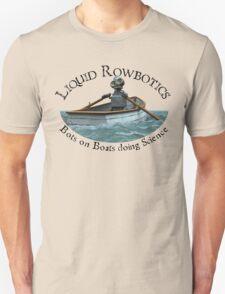 Liquid Rowbotics Unisex T-Shirt