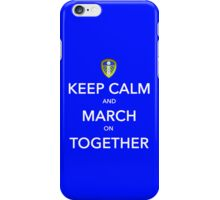 Keep Calm And March On Together iPhone Case/Skin
