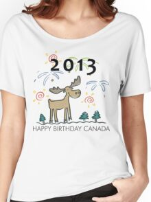 Happy Birthday Canada 2013 Women's Relaxed Fit T-Shirt