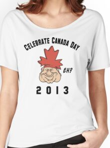 Canada Day 2013 Eh Women's Relaxed Fit T-Shirt