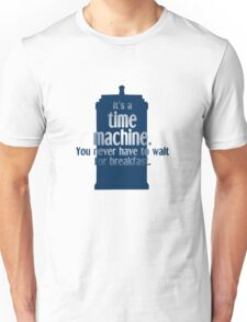 You never wait for breakfast with the Doctor Unisex T-Shirt