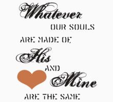 Whatever our Souls are made of, his and mine are the same by Nataschalea