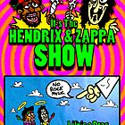 Fuck. It's the Hendrix and Zappa Show by MattHercock1