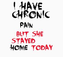 chronic pain 1 Unisex T-Shirt