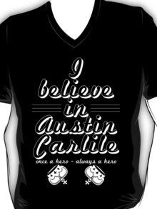 I Believe In Austin Carlile - White on Black T-Shirt