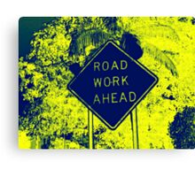 Road Work Ahead - Warhol Style Photography Print Canvas Print