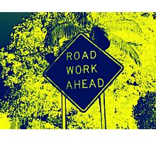 Road Work Ahead - Warhol Style Photography Print Photographic Print