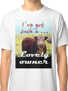 LOVELY OWNER Classic T-Shirt