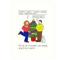 Unromantic Christmas gifts from him. Art Print