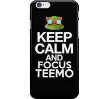 Keep Calm and Focus Teemo iPhone Case/Skin