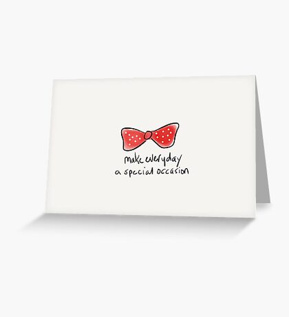 Make Everyday A Special Occasion Greeting Card