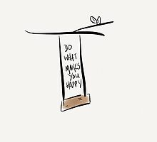 Do What Makes You Happy by Pamela Shaw