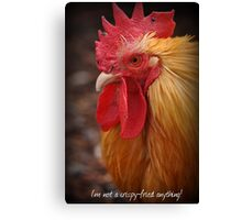 I'm not a crispy-fried anything! Canvas Print