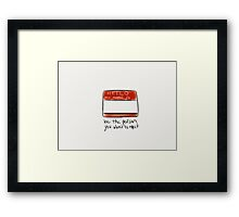 Be The Person You Want To Meet Framed Print