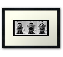 Hear No Evil... Framed Print