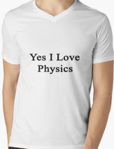 Yes I Love Physics  Mens V-Neck T-Shirt