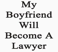 My Boyfriend Will Become A Lawyer by supernova23