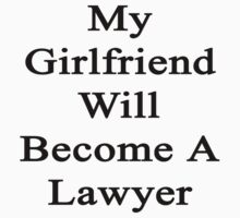 My Girlfriend Will Become A Lawyer  by supernova23