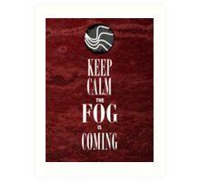 """Keep Calm the Fog is Coming"" Art Print"