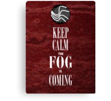 """Keep Calm the Fog is Coming"" Canvas Print"