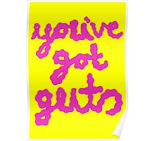 you've got guts Poster