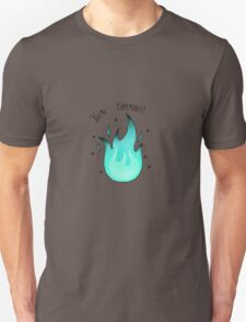 You're Flammable! Unisex T-Shirt