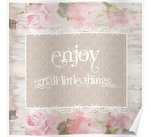 Enjoy small little things Poster