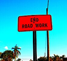 End Road Work - Construction Sign Photography by WayfarerPrints