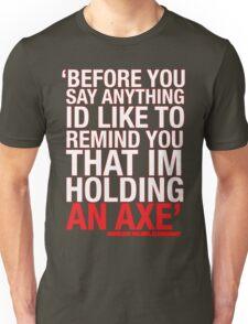 Im holding an Axe- Sherlock Holmes Unisex T-Shirt