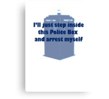 I'll Arrest Myself  Canvas Print