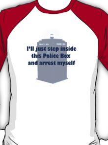 I'll Arrest Myself  T-Shirt
