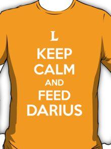 Keep Calm an Feed Darius T-Shirt