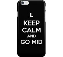 Keep Calm and Go Mid iPhone Case/Skin