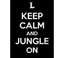 Keep Calm and Jungle On Photographic Print