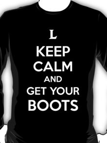Keep Calm and Get Your Boots  T-Shirt