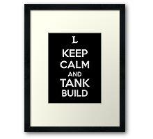 Keep Calm and Tank Build Framed Print