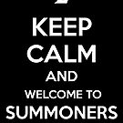 Keep Calm and Welcome to Summoners Rift by aizo