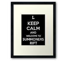 Keep Calm and Welcome to Summoners Rift Framed Print