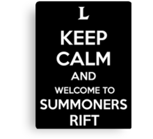 Keep Calm and Welcome to Summoners Rift Canvas Print